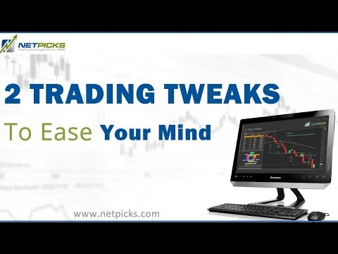 2 Simple Trading Tweaks To Ease Your Mind