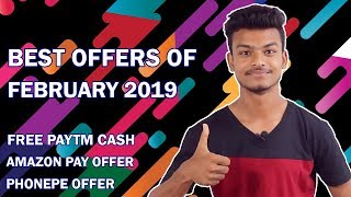 Best Offers of February 2019 !! Free Paytm Cash, New Amazon Pay Offer, New Phonepe Offer !!