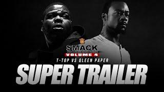 T-TOP VS QLEEN PAPER.SUPER TRAILER SMACK VOL 4 (TODAY 2-9-19)