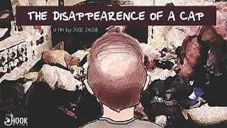 The Disappearence of a Cap | Short Film | Jose Jacob | Hook Films