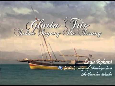 Tuhan Sayang Pa Torang - Gloria Trio