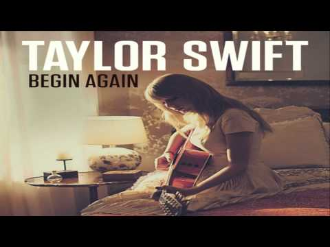 [ DOWNLOAD MP3 ] Taylor Swift - Begin Again