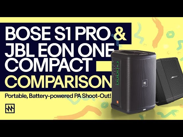 Portable Battery Powered PA Comparison: Bose S1 Pro & JBL EON ONE Compact
