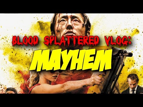 Mayhem (2017) – Blood Splattered Vlog (Horror Movie Review)