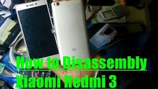 How to Disassembly Xiaomi Redmi 3