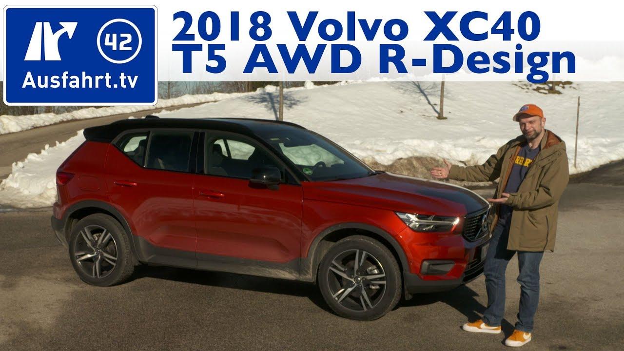 2018 Volvo Xc40 T5 Awd R Design Kaufberatung Test Review