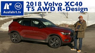 2018 Volvo XC40 T5 AWD R-Design - Kaufberatung, Test, Review