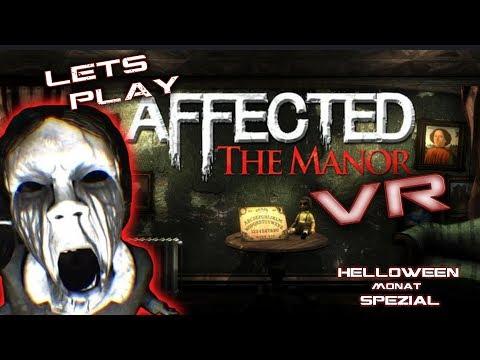 VR: Helloween Spezial Mit AFFECTED The Manor  KRASS  - Oculus Rift (german/deutsch)
