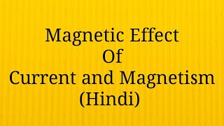 Magnetic Effect of current and Magnetism