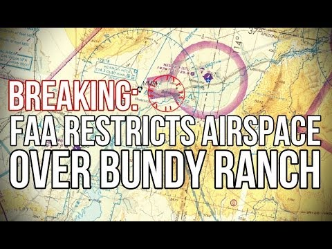BREAKING: FAA Restricts Airspace over Bundy Ranch