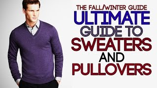 Ultimate GUIDE To SWEATERS and PULLOVERS | Men's Fall/Winter Guide | Mayank Bhattacharya