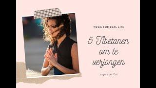 5 Tibetanen om te verjongen #yogaover50#