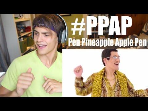 PPAP Pen Pineapple Apple Pen REACTION