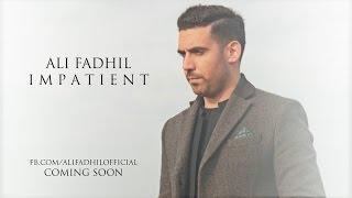 Impatient - Ali Fadhil NEW TRACK