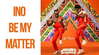 Gambar cover Okyeame Kwame ft Kuami Eugene - Ino be my matter (OFFICIAL VIDEO) dir  by Oskhari