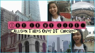 Day in my Life: Allison Takes Over DT Chicago