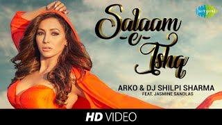 Download Salaam-e-Ishq | Arko & DJ Shilpi Sharma I Jasmine Sandlas MP3 song and Music Video