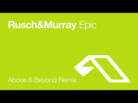 Rusch & Murray - Epic Above & Beyond Remix