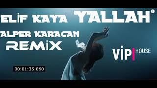 Elif Kaya - Yallah ( Alper Karacan Remix Vers.) Resimi