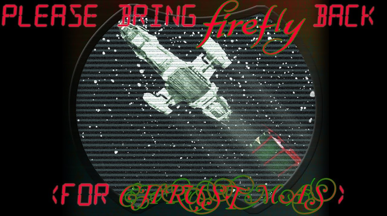 Bring Back Firefly......please? - Imgur