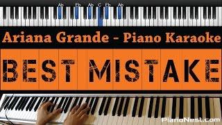 Ariana Grande - Best Mistake -Piano Karaoke / Sing Along