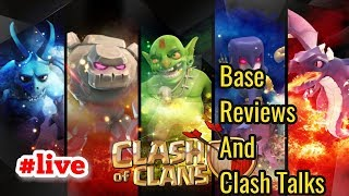 COC STREAM AND CLASH TALKS BASE REVIEW ♦️