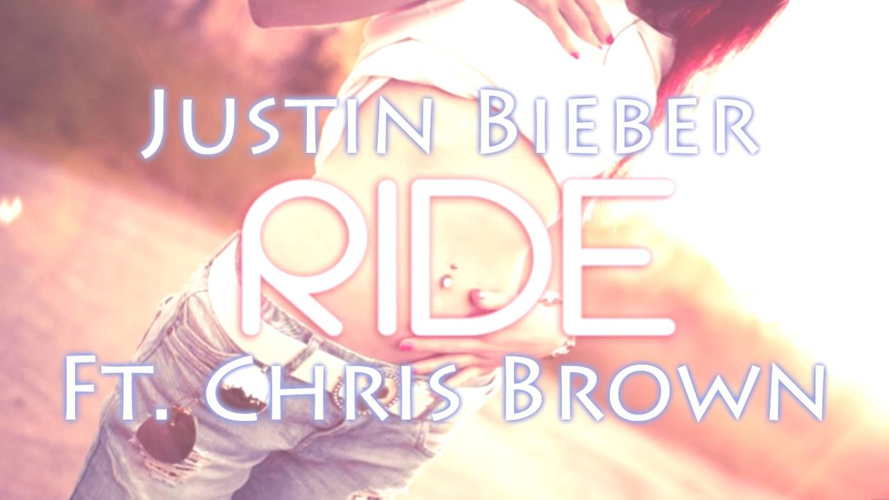 Justin Bieber - Ride Ft. Chris Brown (Audio) Explicit