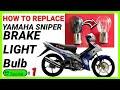 HOW TO REPLACE YAMAHA SNIPER, CRYPTON X, JUPITER, SPARK  BRAKE LIGHT BULB