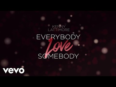 Kenny Lattimore - Everybody Love Somebody (Lyric Video)
