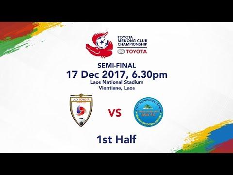 TMCC 2017 Semi-Final 1st Half - Lao Toyota FC vs Sanna Khanh Hoa BVN FC