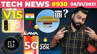 PUBG India Launch Date😕, realme V15 India Launch, Lava 5G📱Under 20K, OnePlus Watch 1st Look-#TTN930
