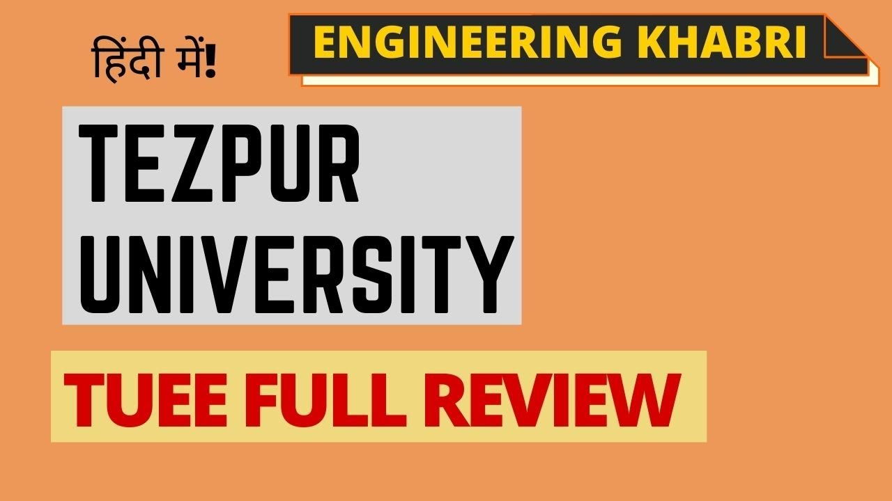 Tezpur University | Admission 2020 | TUEE | Fees | Courses | Tezpur University Review 2020