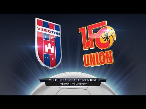 Videoton FC - 1. FC Union Berlin