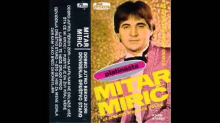 Mitar Miric - Dobro jutro rekoh zori - (Audio 1982) HD