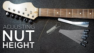 How to Adjust the Nut Height on a Guitar