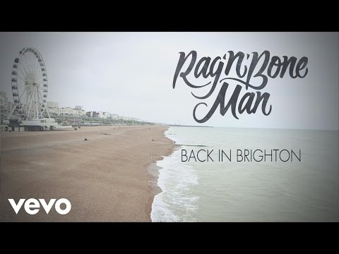 Rag'n'Bone Man - Back in Brighton