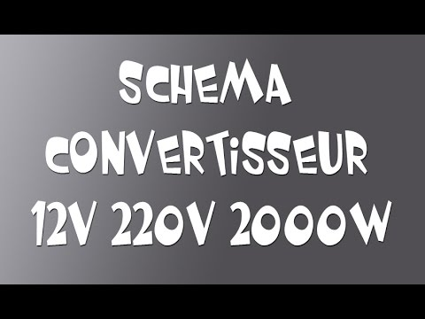 schema convertisseur 12v 220v 2000w youtube. Black Bedroom Furniture Sets. Home Design Ideas