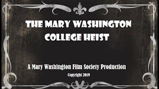 The Heist of Mary Washington College Silent Film