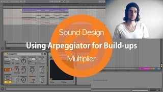 Multiplier's Creative Use of Arpeggiator for Build-ups | Ableton Live