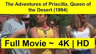 The Adventures of Priscilla, Queen of the Desert Full Length'Movie 1994