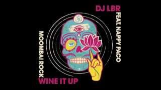 Wine It Up (Featuring Nappy Paco) (Radio Edit)   DJ LRB