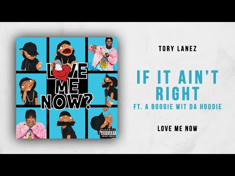 Tory Lanez - If It Ain't Right Ft. A Boogie Wit Da Hoodie (Love Me Now)