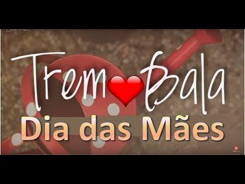 Trem Bala - Linda Versão Dia das Mães