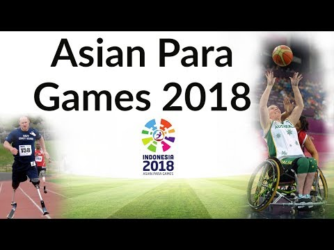 Asian Para Games 2018 - Complete analysis & Expected Questions - Current Affairs 2018