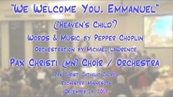 """We Welcome You, Emmanuel"" (Choplin) - Pax Christi Choir/Orchestra"