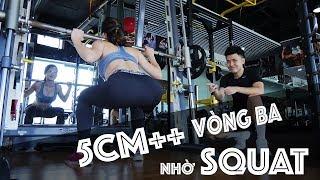 Tăng 5cm++ vòng ba nhờ Squat? | Trang