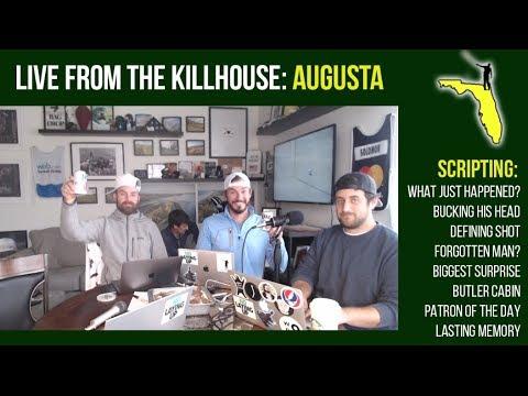 Live From the Killhouse: Masters Recap