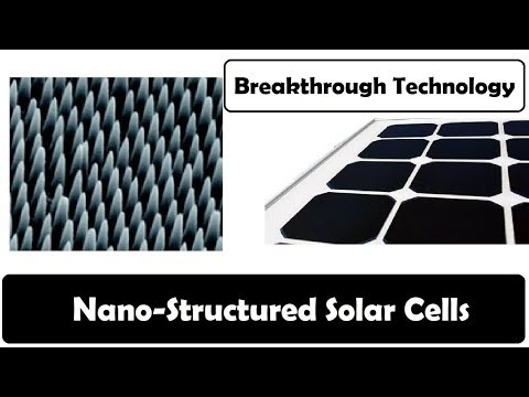 Nano structured solar cells - Breakthrough Technology
