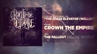 Repeat youtube video Crown The Empire - The Glass Elevator (Walls)