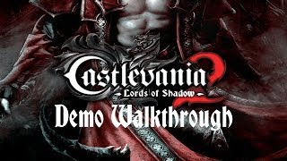 Castlevania: Lords Of Shadow 2 - Demo Walkthrough - Lord Of Shadow Difficulty
